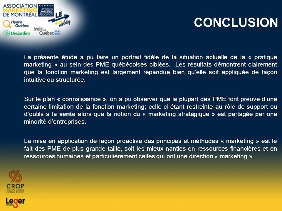 CONCLUSION La présente étude a pu faire un portrait fidèle de la situation actuelle de la « pratique marketing » au sein des PME québécoises ciblées.