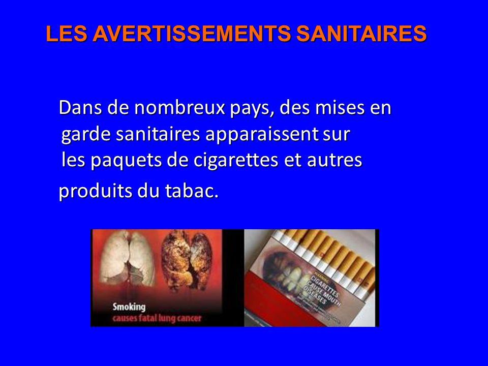 LES AVERTISSEMENTS SANITAIRES A loccasion de la Journée Mondiale Sans Tabac 2009, lOMS encourage vivement les gouvernements à adopter des mises en garde de santé répondant aux critères defficacité maximale.