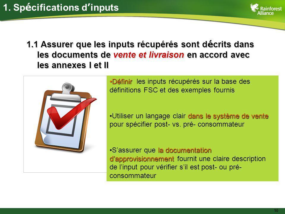 10 1. Sp é cifications d inputs 1.1 Assurer que les inputs récupérés sont d é crits dans les documents de vente et livraison en accord avec les annexe