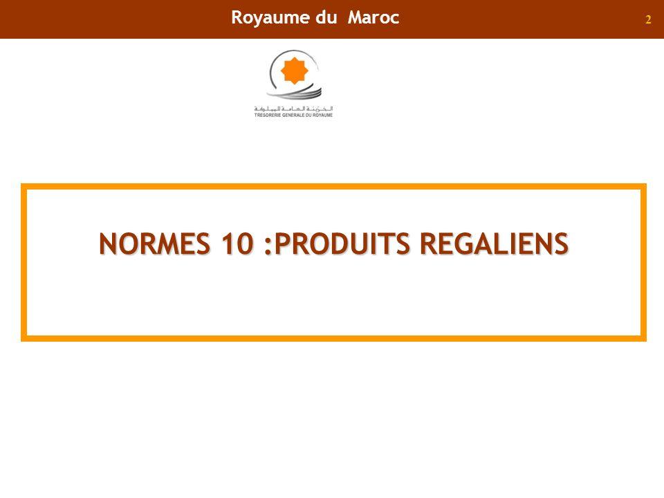 2 NORMES 10 :PRODUITS REGALIENS Royaume du Maroc