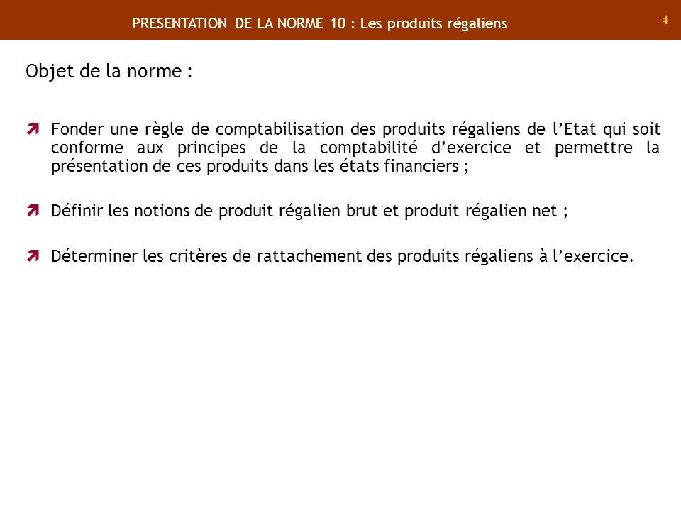 5 Il sagit de produits requis par voie dautorité à titre définitif et sans contrepartie directe équivalente pour les tiers.