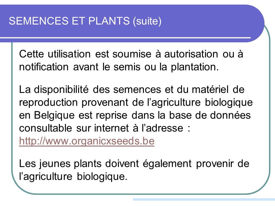 SEMENCES ET PLANTS (suite) Cette utilisation est soumise à autorisation ou à notification avant le semis ou la plantation.