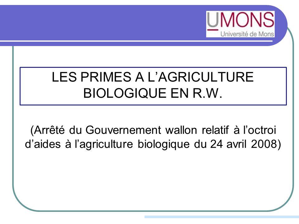 LES PRIMES A LAGRICULTURE BIOLOGIQUE EN R.W.