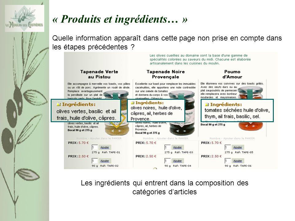 « Produits et ingrédients… » Quelle information apparaît dans cette page non prise en compte dans les étapes précédentes .