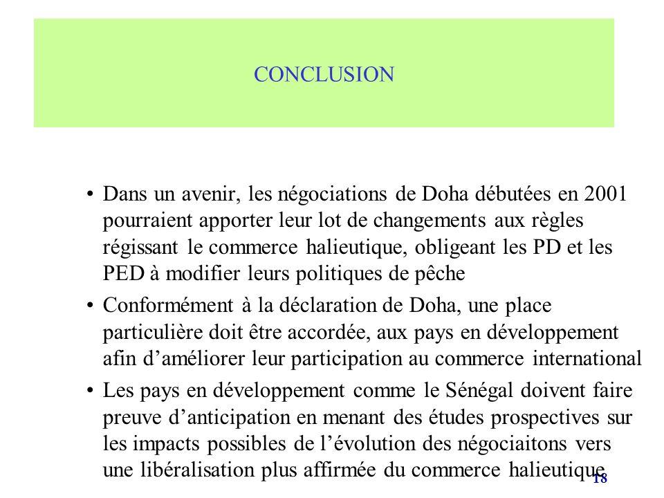 18 Dans un avenir, les négociations de Doha débutées en 2001 pourraient apporter leur lot de changements aux règles régissant le commerce halieutique,