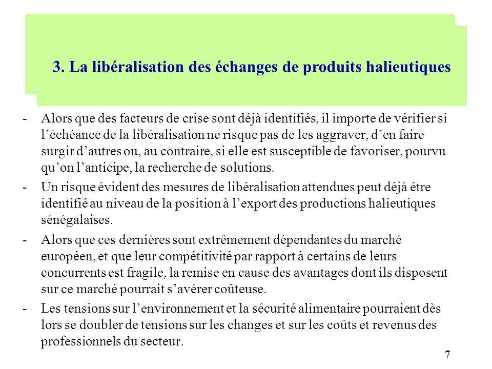 8 -Le modèle de coopération issu des Accords de Lomé, remplacé depuis 2000 par lAccord de Cotonou, permet aux pays ACP dexporter la totalité des produits de la pêche sans rencontrer les barrières douanières, imposées aux autres pays fournisseurs de lEurope.