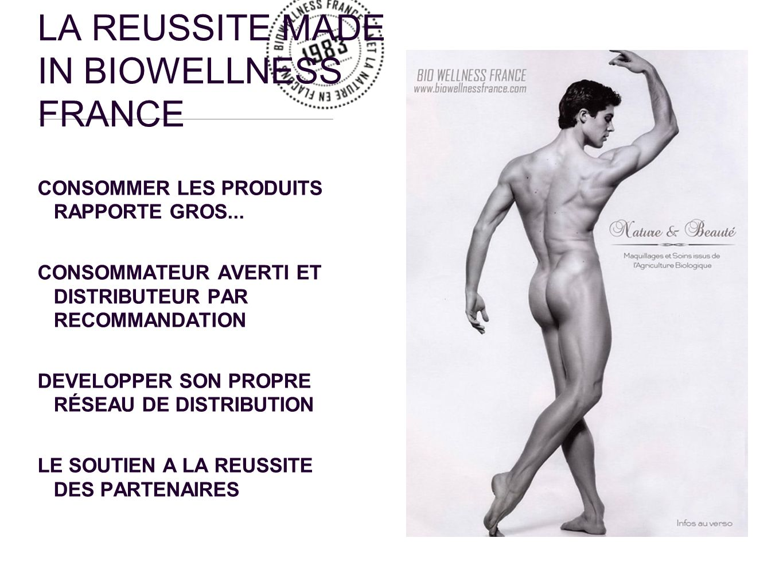 LA REUSSITE MADE IN BIOWELLNESS FRANCE CONSOMMER LES PRODUITS RAPPORTE GROS...