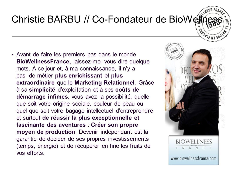 Christie BARBU // Co-Fondateur de BioWellness Avant de faire les premiers pas dans le monde BioWellnessFrance, laissez-moi vous dire quelque mots.
