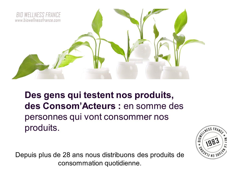 Des gens qui testent nos produits, des ConsomActeurs : en somme des personnes qui vont consommer nos produits.