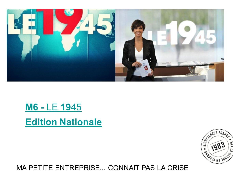 M6 - LE 1945 Edition Nationale MA PETITE ENTREPRISE... CONNAIT PAS LA CRISE