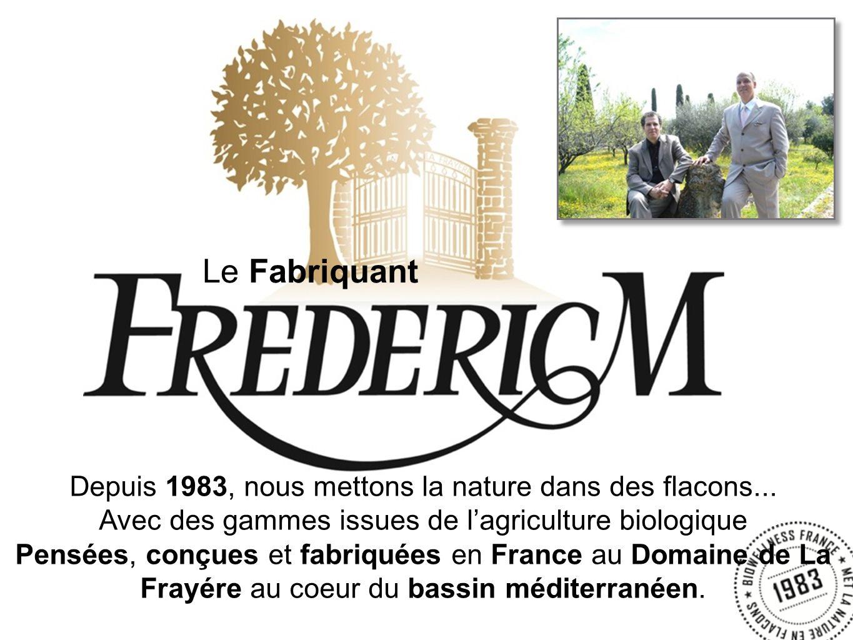 Depuis 1983, nous mettons la nature dans des flacons... Avec des gammes issues de lagriculture biologique Pensées, conçues et fabriquées en France au
