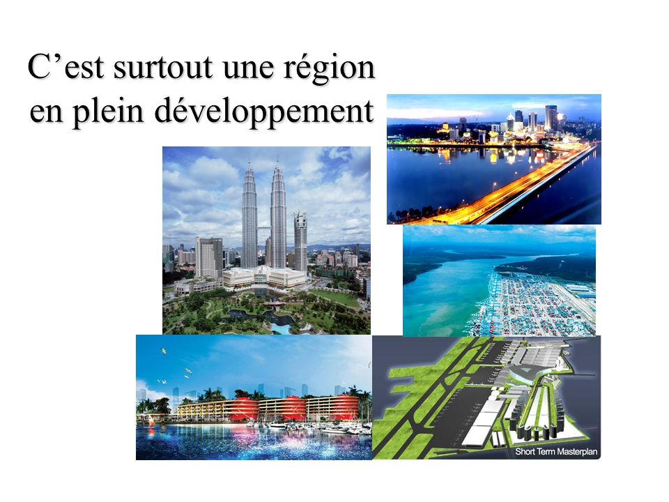 Cest surtout une région en plein développement