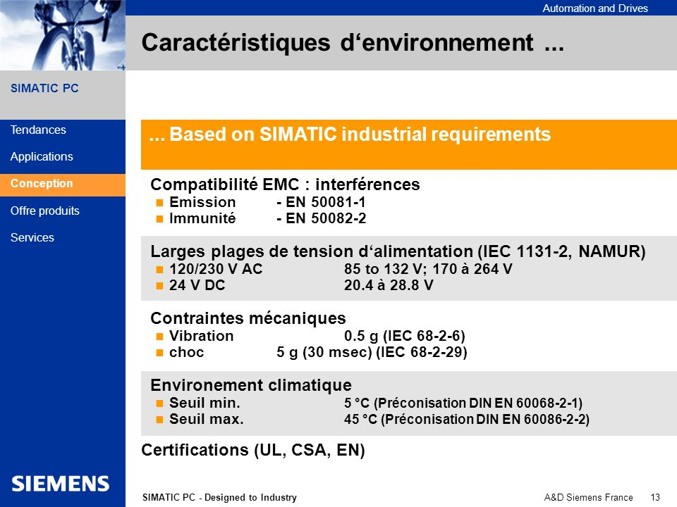 A&D Siemens France 13SIMATIC PC - Designed to Industry Automation and Drives SIMATIC PC Caractéristiques denvironnement... Compatibilité EMC : interfé