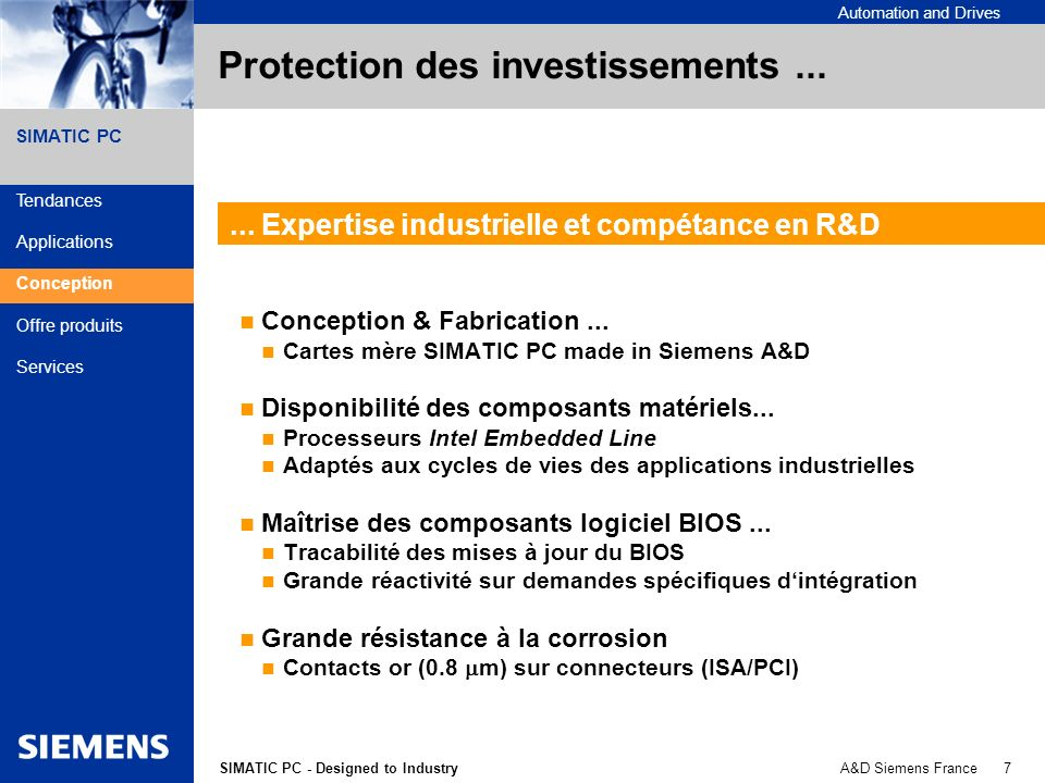 A&D Siemens France 7SIMATIC PC - Designed to Industry Automation and Drives SIMATIC PC Protection des investissements... Conception & Fabrication... C