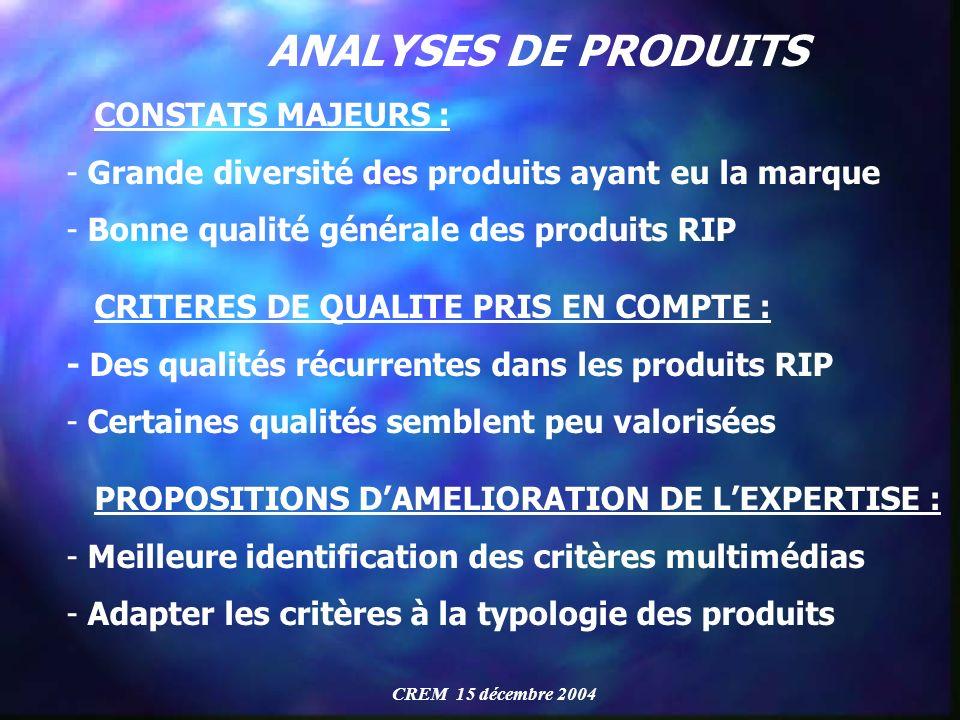 ANALYSES DE PRODUITS CONSTATS MAJEURS : - Grande diversité des produits ayant eu la marque - Bonne qualité générale des produits RIP CRITERES DE QUALI