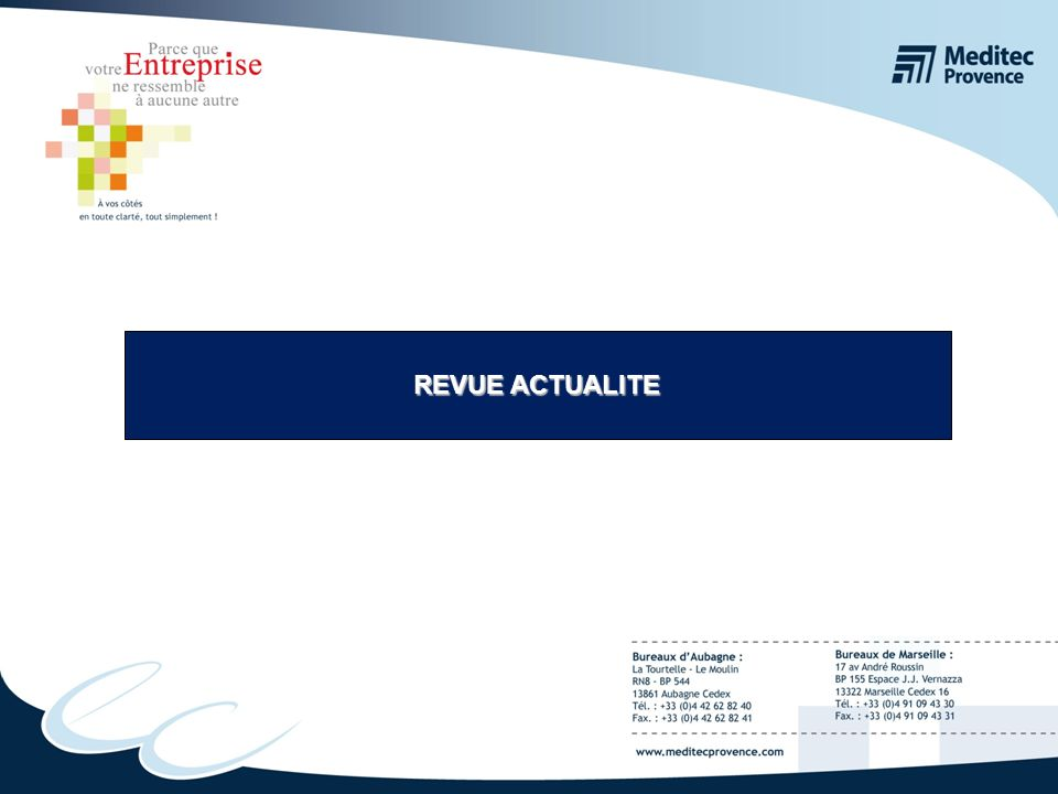 Formation interne MEDITEC PROVENCE 2 REVUE ACTUALITE SOMMAIRE 1.Actualités 2.Points à discuter