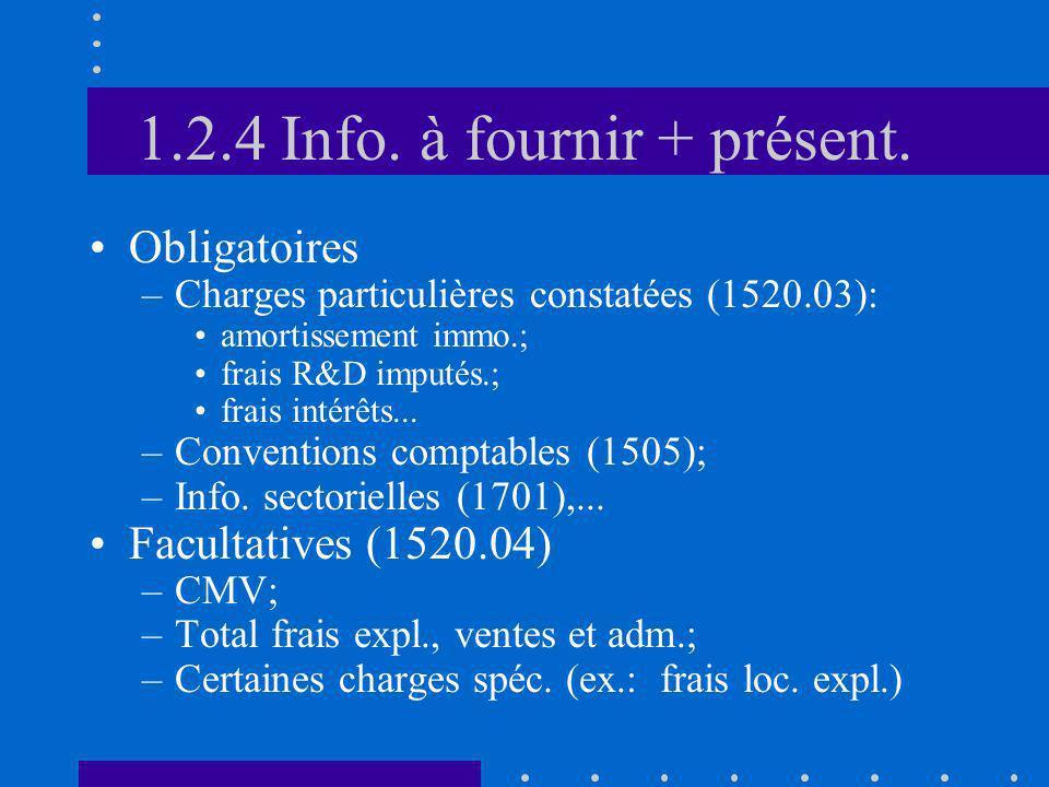 1.2.4 Info. à fournir + présent. Obligatoires –Charges particulières constatées (1520.03): amortissement immo.; frais R&D imputés.; frais intérêts...