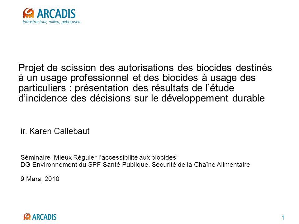 1 Projet de scission des autorisations des biocides destinés à un usage professionnel et des biocides à usage des particuliers : présentation des résultats de létude dincidence des décisions sur le développement durable ir.