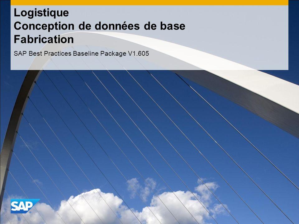 Logistique Conception de données de base Fabrication SAP Best Practices Baseline Package V1.605