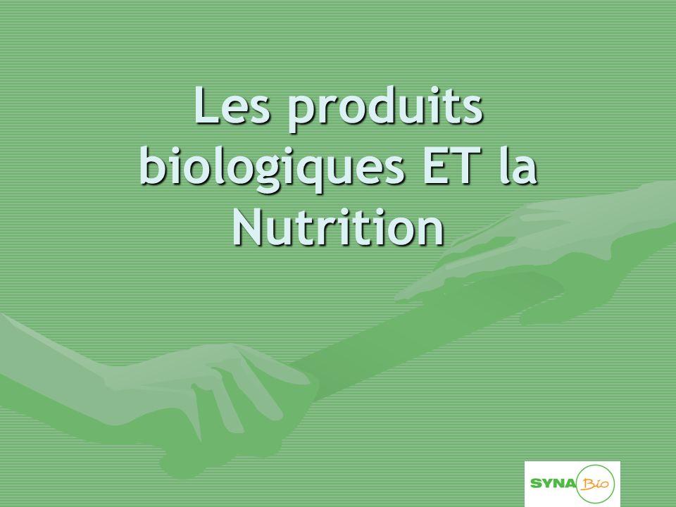 Les produits biologiques ET la Nutrition