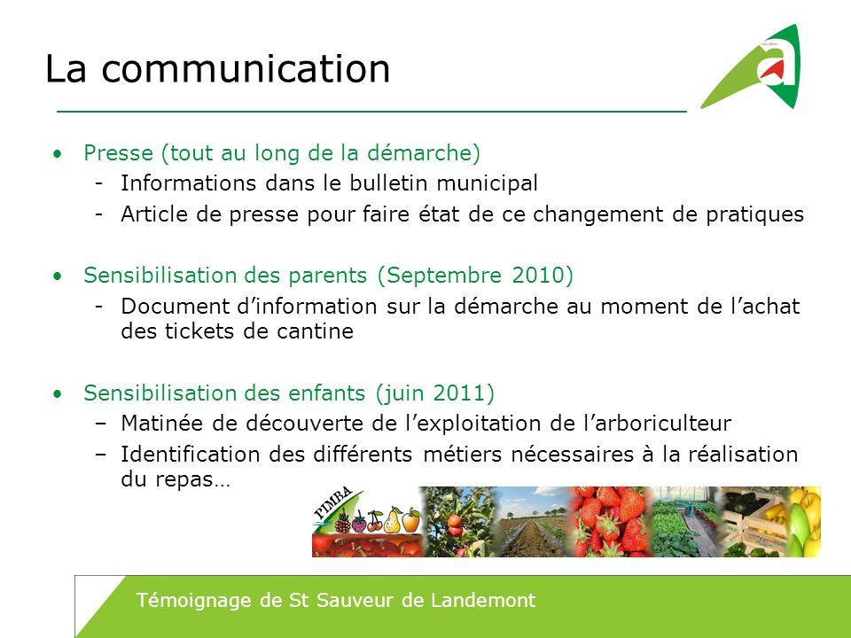 La communication Presse (tout au long de la démarche) -Informations dans le bulletin municipal -Article de presse pour faire état de ce changement de