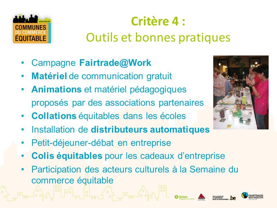 Critère 4 : Outils et bonnes pratiques Campagne Fairtrade@Work Matériel de communication gratuit Animations et matériel pédagogiques proposés par des