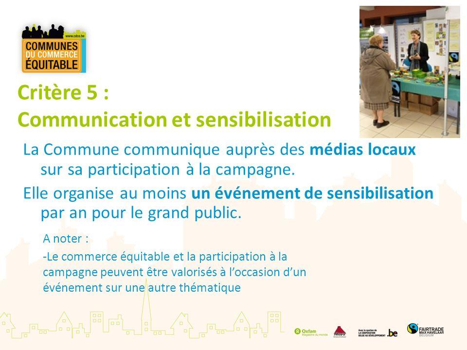 Critère 5 : Communication et sensibilisation La Commune communique auprès des médias locaux sur sa participation à la campagne. Elle organise au moins