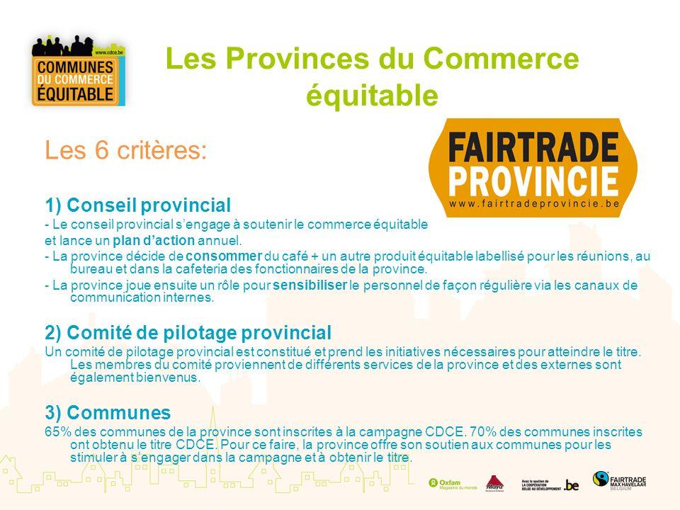 Les Provinces du Commerce équitable Les 6 critères: 1) Conseil provincial - Le conseil provincial sengage à soutenir le commerce équitable et lance un