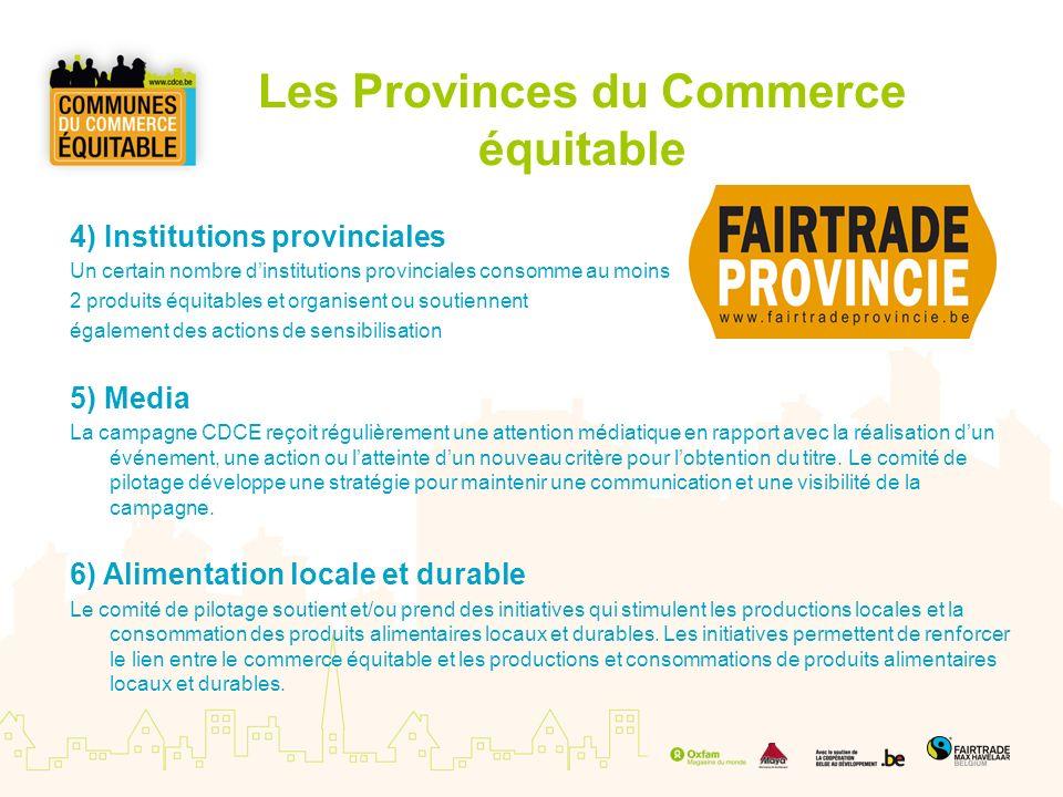 Les Provinces du Commerce équitable 4) Institutions provinciales Un certain nombre dinstitutions provinciales consomme au moins 2 produits équitables
