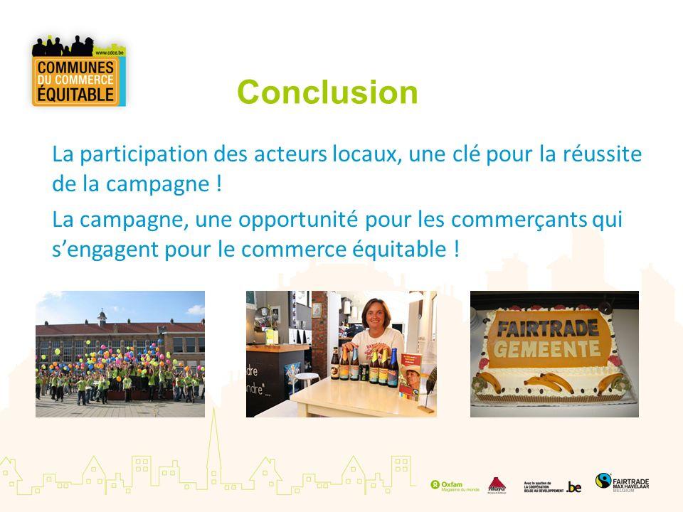 Conclusion La participation des acteurs locaux, une clé pour la réussite de la campagne ! La campagne, une opportunité pour les commerçants qui sengag