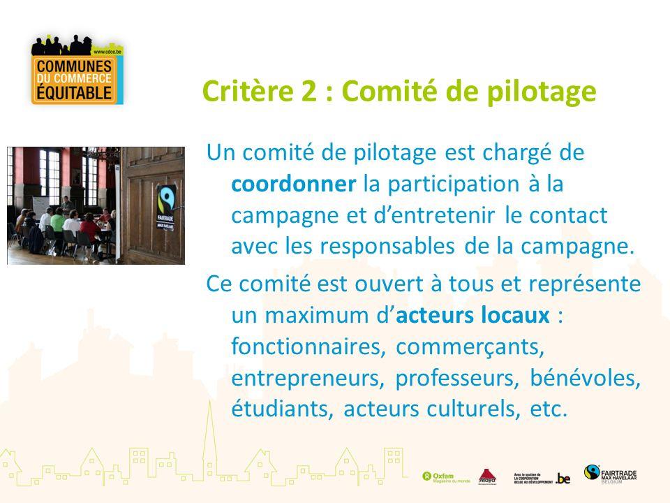 Critère 2 : Comité de pilotage Un comité de pilotage est chargé de coordonner la participation à la campagne et dentretenir le contact avec les respon