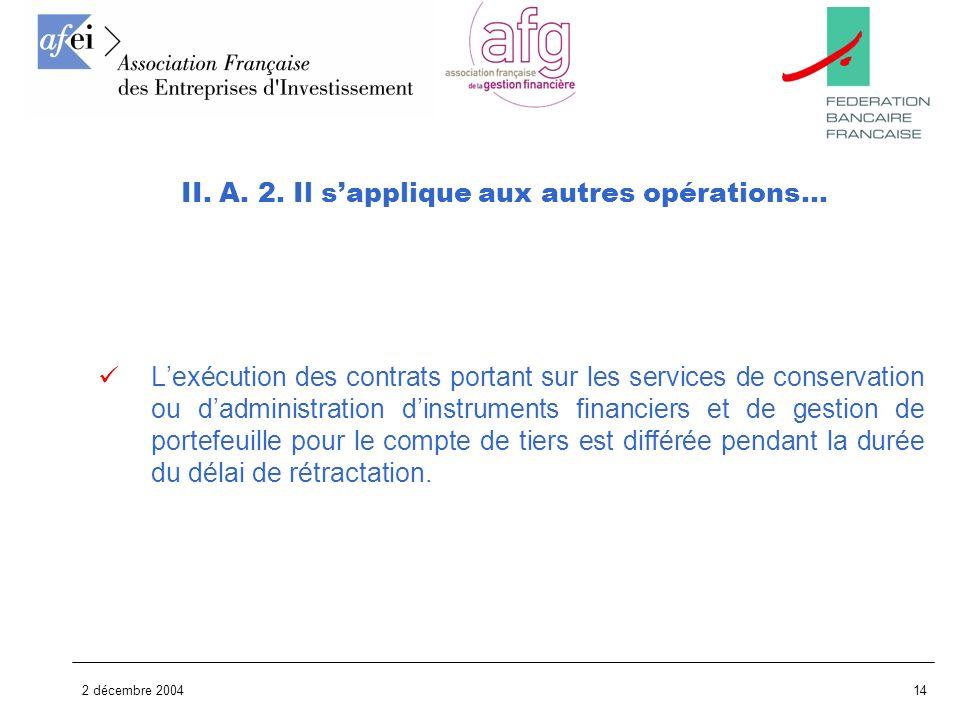 2 décembre 200414 Lexécution des contrats portant sur les services de conservation ou dadministration dinstruments financiers et de gestion de portefe
