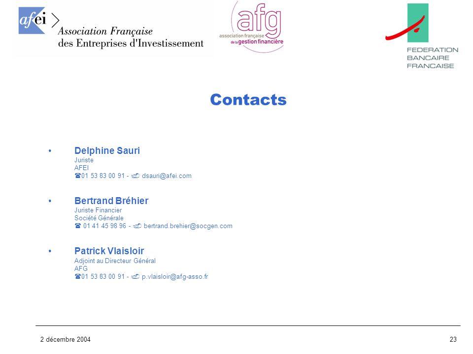 2 décembre 200423 Delphine Sauri Juriste AFEI 01 53 83 00 91 - dsauri@afei.com Bertrand Bréhier Juriste Financier Société Générale 01 41 45 98 96 - be