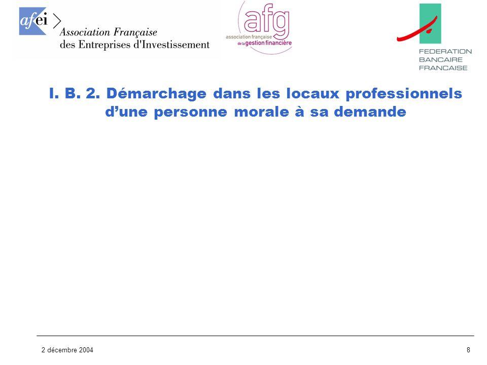 2 décembre 20048 I. B. 2. Démarchage dans les locaux professionnels dune personne morale à sa demande
