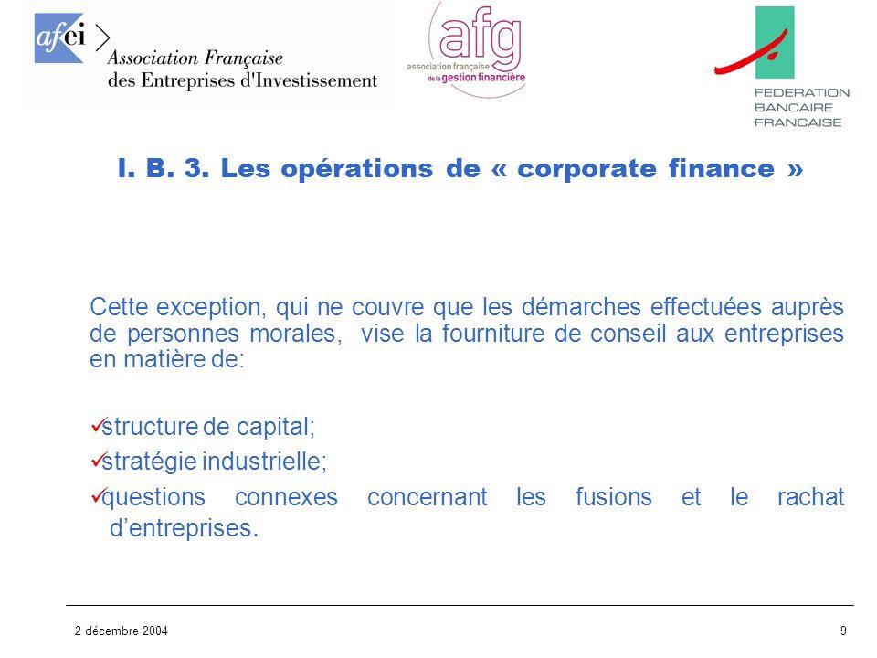 2 décembre 200410 En dehors des investisseurs qualifiés, se pose donc le problème de lappel public à lépargne I.