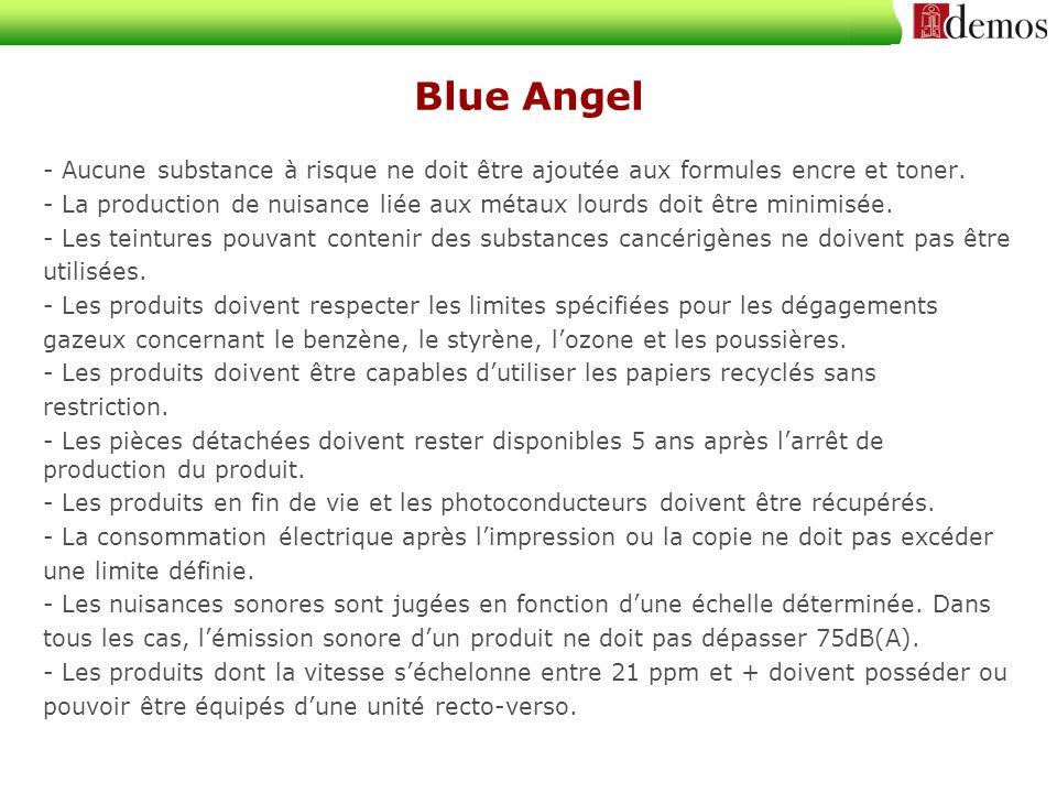 Blue Angel - Aucune substance à risque ne doit être ajoutée aux formules encre et toner.
