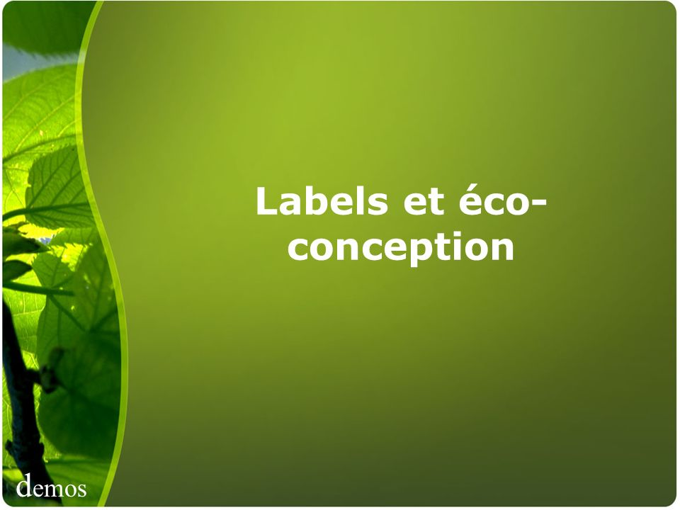 d emos Labels et éco- conception