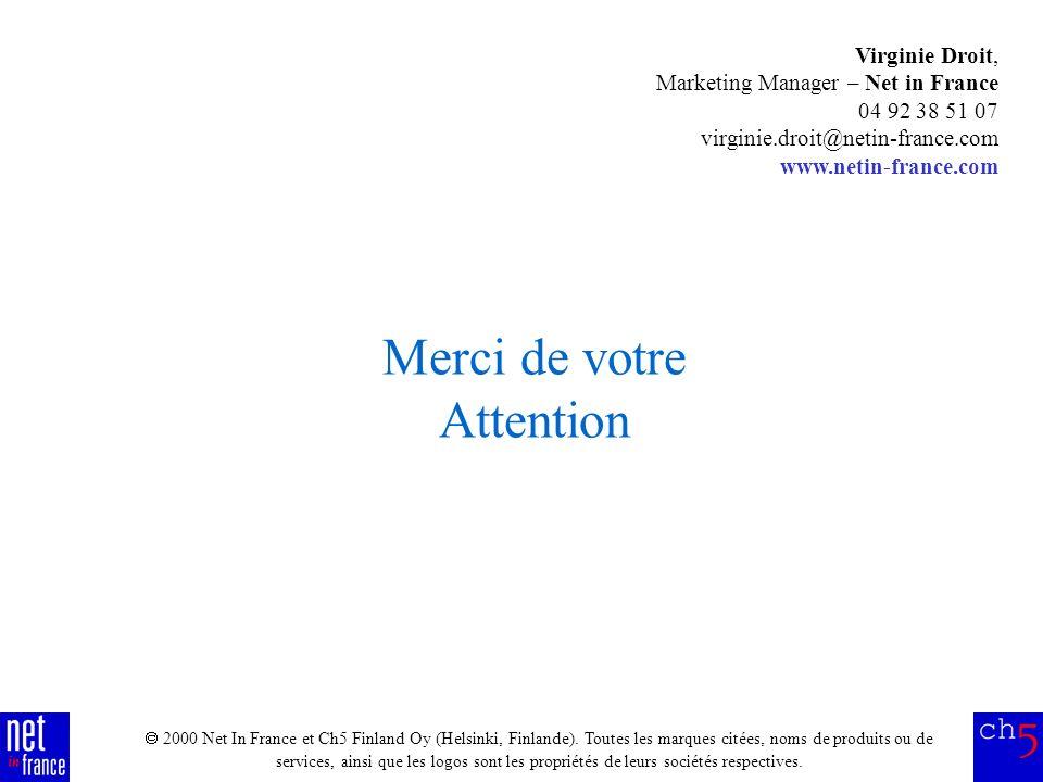 2000 Net In France et Ch5 Finland Oy (Helsinki, Finlande). Toutes les marques citées, noms de produits ou de services, ainsi que les logos sont les pr