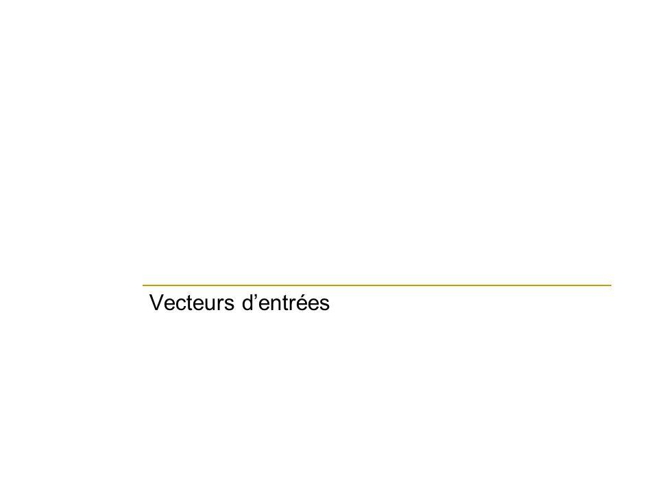 Vecteurs dentrées