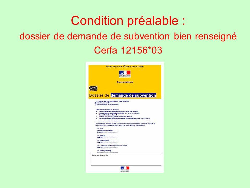 Condition préalable : dossier de demande de subvention bien renseigné Cerfa 12156*03