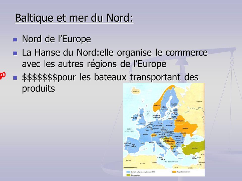 Baltique et mer du Nord: Nord de lEurope Nord de lEurope La Hanse du Nord:elle organise le commerce avec les autres régions de lEurope La Hanse du Nor