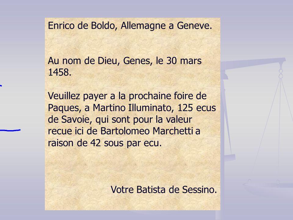 Enrico de Boldo, Allemagne a Geneve. Au nom de Dieu, Genes, le 30 mars 1458. Veuillez payer a la prochaine foire de Paques, a Martino Illuminato, 125