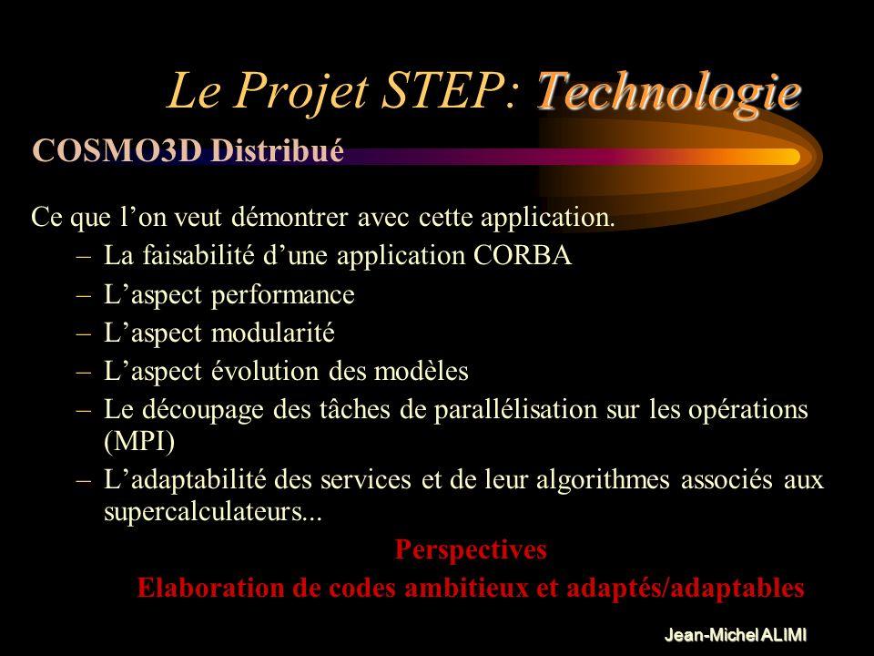 Jean-Michel ALIMI Technologie Le Projet STEP: Technologie