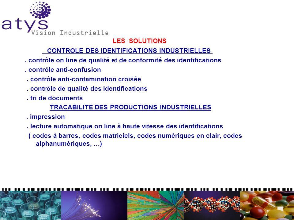 LES SOLUTIONS CONTROLE DES IDENTIFICATIONS INDUSTRIELLES. contrôle on line de qualité et de conformité des identifications. contrôle anti-confusion. c
