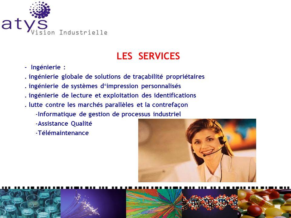 LES SERVICES - Ingénierie :. ingénierie globale de solutions de traçabilité propriétaires. ingénierie de systèmes dimpression personnalisés. ingénieri