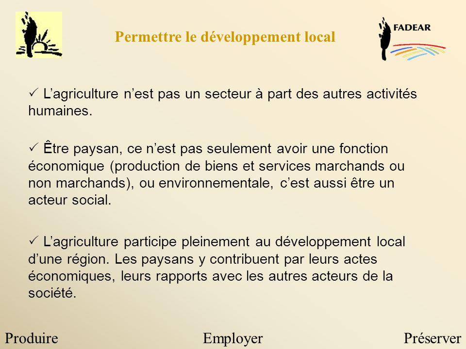 ProduireEmployerPréserver Lagriculture nest pas un secteur à part des autres activités humaines.