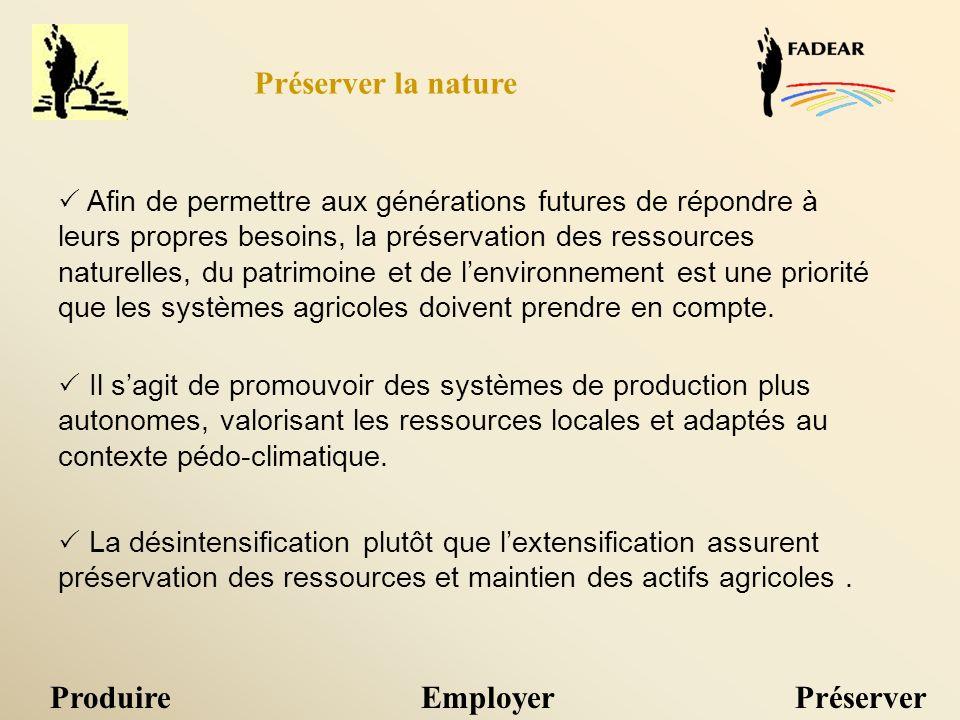 Afin de permettre aux générations futures de répondre à leurs propres besoins, la préservation des ressources naturelles, du patrimoine et de lenviron
