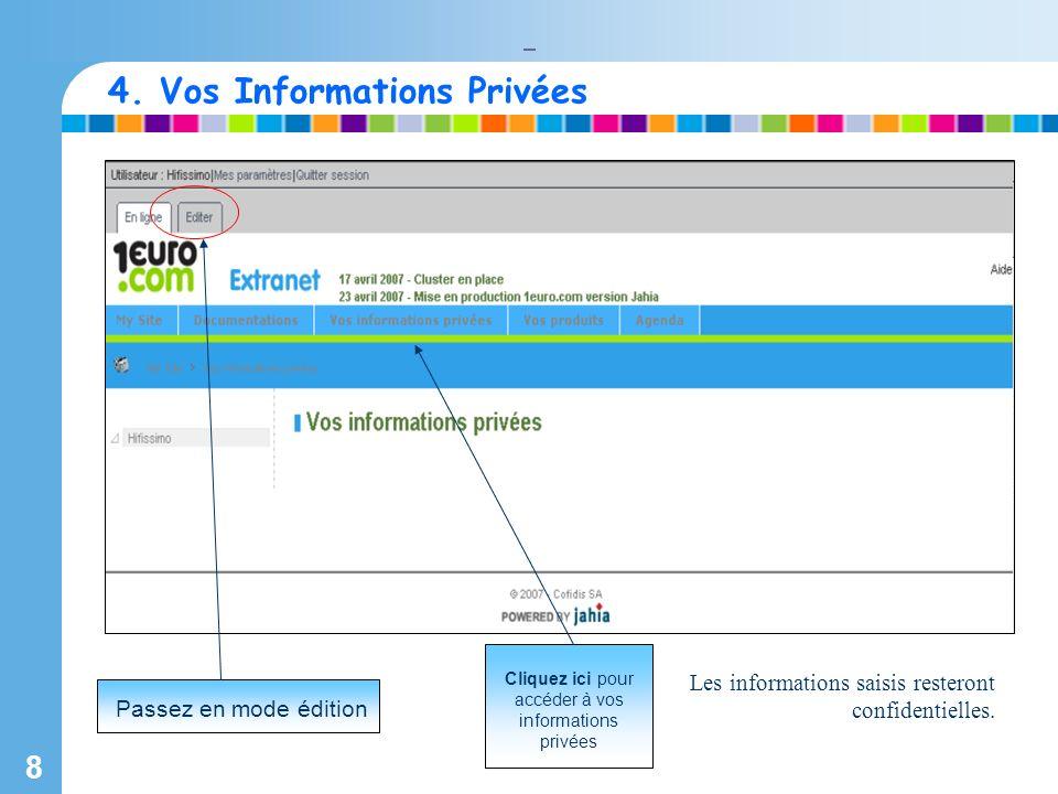8 Cliquez ici pour accéder à vos informations privées 4.