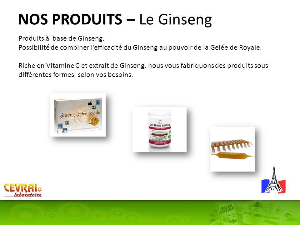 NOS PRODUITS – Le Ginseng Produits à base de Ginseng. Possibilité de combiner lefficacité du Ginseng au pouvoir de la Gelée de Royale. Riche en Vitami