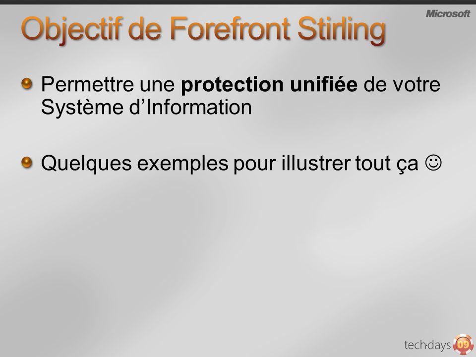 Permettre une protection unifiée de votre Système dInformation Quelques exemples pour illustrer tout ça